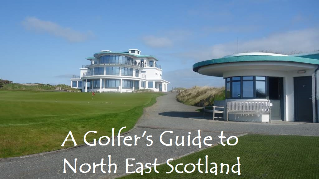 A Golfers guide to North East Scotland