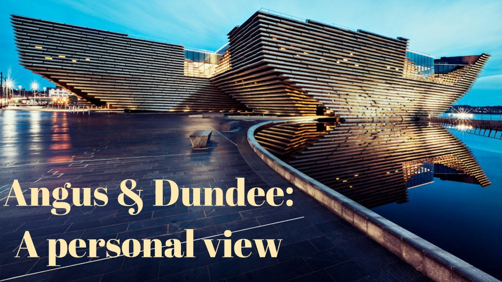 Angus and Dundee: A Personal View