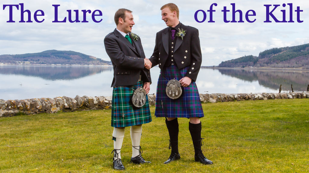 The Lure of the Kilt