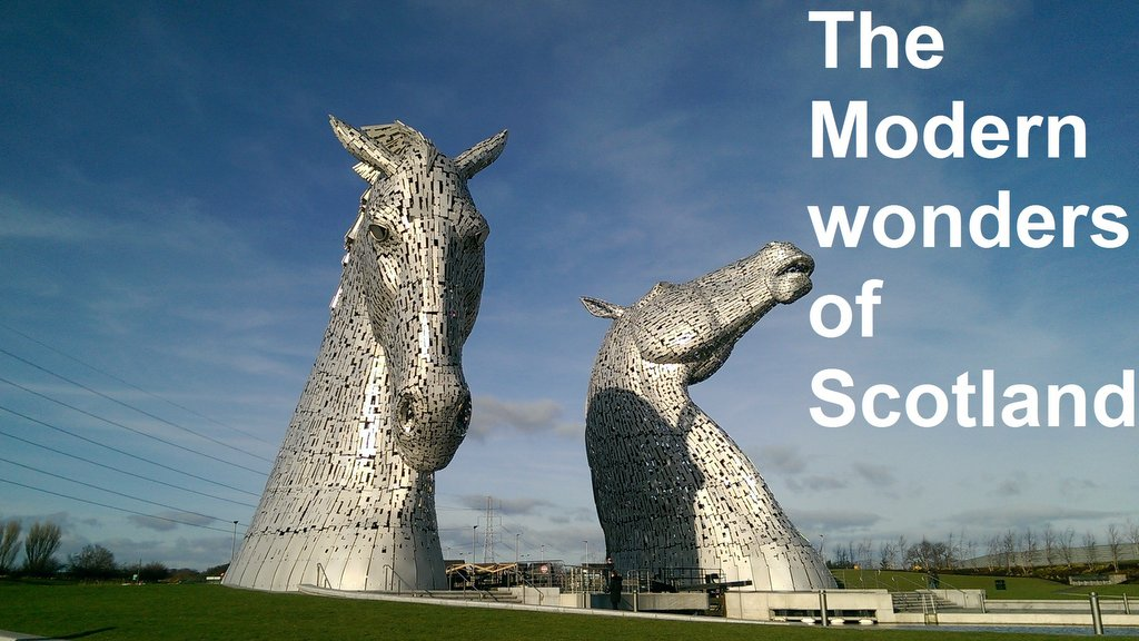 The Modern Wonders of Scotland The Kelpies & Falkirk Wheel
