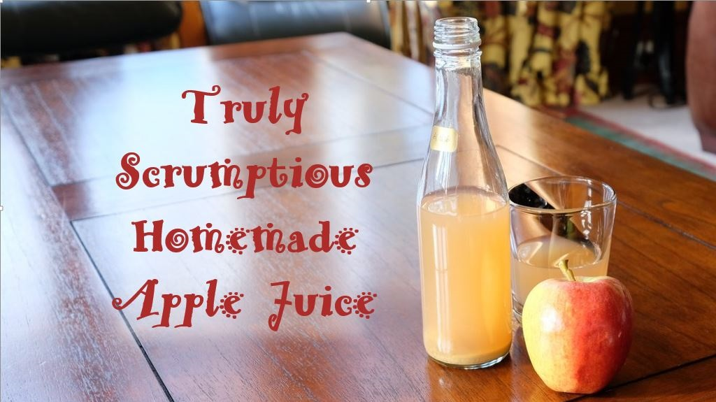 Truly Scrumptious Homemade Apple Juice